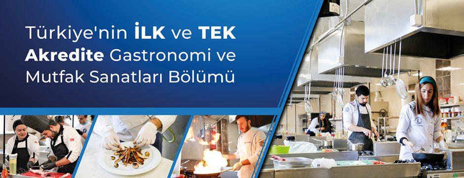 Türkiye'nin İlk ve Tek Akredite Gastronomi ve Mutfak Sanatları Bölümü…